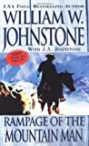 Rampage of the Mountain Man, William W. Johnstone and J. A. Johnstone, 0786016922