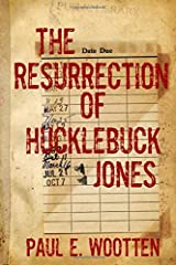 The Resurrection of Hucklebuck Jones Paperback