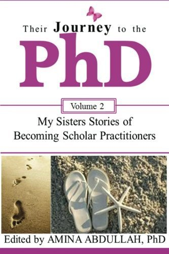 Their Journey to the PhD Volume 2: My Sisters Stories of Becoming Scholar Practitioners by Abdullah-Winstead Amina (2014-01-29) Paperback