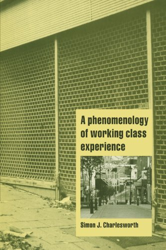 A Phenomenology of Working-Class Experience (Cambridge Cultural Social Studies)