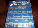French Baroque Music : From Beaujoyeulx to Rameau, Anthony, James R., 039302198X