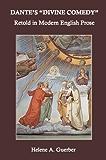 "Dante's ""Divine Comedy"" Retold in Modern English Prose (Annotated)"