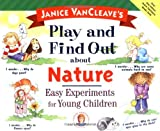 Janice VanCleave's Play and Find Out about Nature, Janice Pratt VanCleave, 0471129399