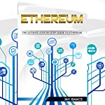 Ethereum: The Ultimate Step-by-Step Guide to Ethereum | Jay Isaacs