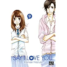 Say I Love You. T09 (French Edition)