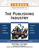 Career Opportunities in the Publishing Industry, Fred Yager and Jan Yager, 0816051410