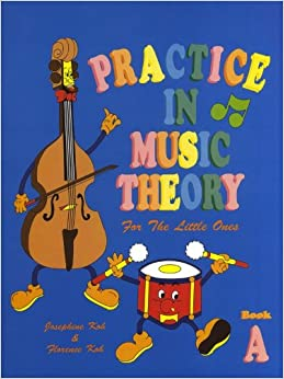 Book Josephine Koh/Florence Koh: Practice In Music Theory For The Little Ones - Book A