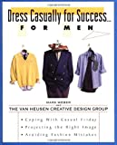 img - for Dress Casually for Success. . .For Men book / textbook / text book