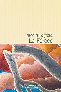 La féroce, Lagioia, Nicola