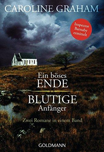 Ein böses Ende / Blutige Anfänger: Zwei Romane in einem Band