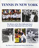 Tennis in New York, Dale Caldwell and Nancy Gill McShea, 0983896305