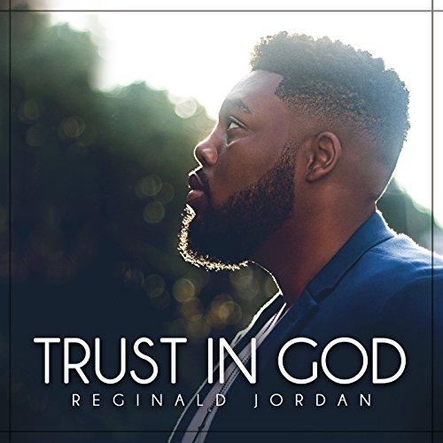 Reginald Jordan - Trust in God 2017
