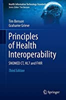 Principles of Health Interoperability: SNOMED CT, HL7 and FHIR (Health Information Technology Standards)