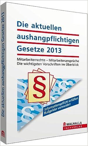 Cover des Buchs: Die aktuellen aushangpflichtigen Gesetze 2013