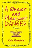 A Queer and Pleasant Danger, Kate Bornstein, 0807001651