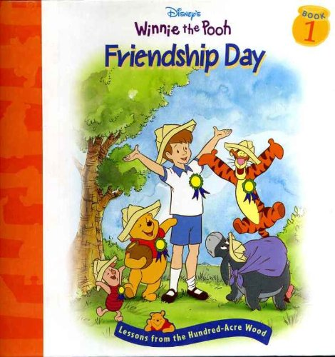 Disney's Winnie the Pooh: Friendship Day--Lessons from the Hundred-Acre (Disney 100 Acre Wood)