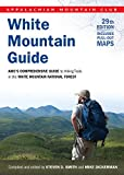 White Mountain Guide: AMC's Comprehensive Guide To Hiking Trails In The White Mountain National Forest (Appalachian Mountain Club White Mountain Guide)