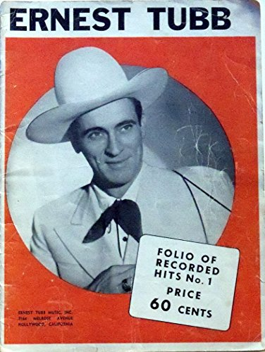 (Ernest Tubb Folio of Recorded Hits No. 1. 1947 Songbook)