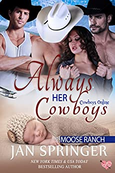 Always Her Cowboys: Moose Ranch (Cowboys Online Book 5) by [Springer, Jan]