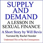 Supply and Demand: A Lesson in Sexual Finance | Will Bevis