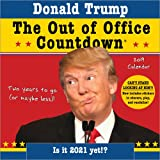 2019 Donald Trump Out of Office Countdown Wall Calendar: Two years to go (or maybe less)!
