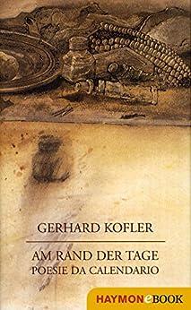 Am Rand der Tage: Poesie da Calendario (German Edition) by [Kofler