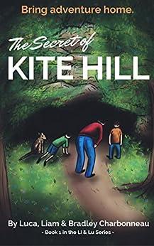 The Secret of Kite Hill (Li & Lu Book 1) by [Charbonneau, Bradley]