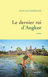 Le dernier roi d'Angkor, Coatalem, Jean-Luc