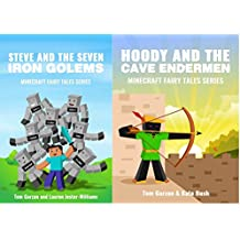 MINECRAFT: Steve and the Seven Iron Golems & Hoody and the Cave Endermen (Book 1 & 4) (minecraft diaries, minecraft books for kids, minecraft adventures, ... edition) (Minecraft Fairy Tales Series)