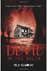 Devil in the Delta: A Ghost Hunter's Most Terrifying Case ... to Date Paperback