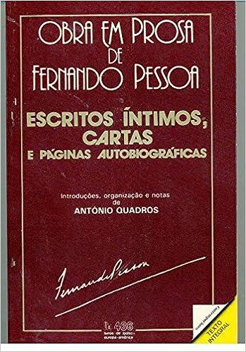 Escritos íntimos, cartas e páginas autobiográficas: Fernando Pessoa ...