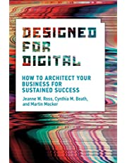 Designed for Digital: How to Architect Your Business for Sustained Success