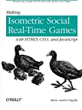 img - for Making Isometric Social Real-Time Games with HTML5, CSS3, and JavaScript: Rendering Simple 3D Worlds with Sprites and Maps book / textbook / text book