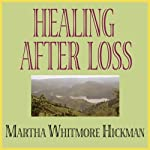 Healing After Loss: Daily Meditations for Working Through Grief | Martha Whitmore Hickman