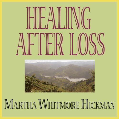 Healing After Loss: Daily Meditations for Working Through Grief by Unknown