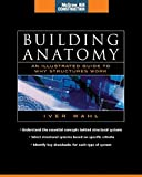 Building Anatomy (McGraw-Hill Construction Series): An Illustrated Guide to How Structures Work