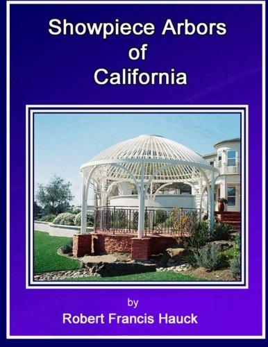 Read Online Showpiece Arbors of California ebook