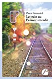 le train ou l amour interdit french edition