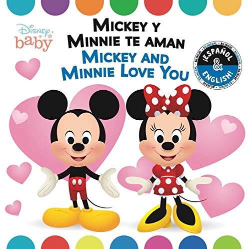 Mickey and Minnie Love You / Mickey y Minnie te aman (English-Spanish) (Disney Baby) (37) (Disney Bilingual) -