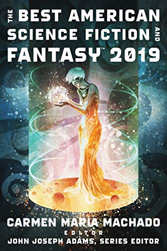 The Best American Science Fiction and Fantasy 2019 (The Best American Series ®) (Best Sci Fi And Fantasy)