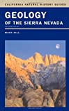 Geology of the Sierra Nevada, Mary Hill, 0520236963