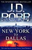 Front cover for the book New York To Dallas by J. D. Robb