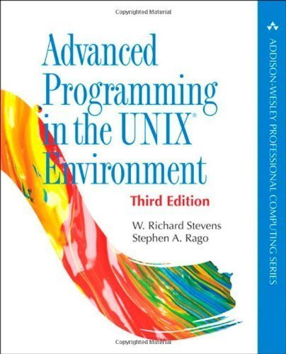 Advanced Programming in the UNIX Environment (Addison-Wesley Professional Computing) by W. Richard Stevens (2013-06-01)