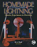 Homemade Lightning:  Creative Experiments in Electricity