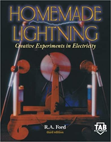 Homemade Lightning: Creative Experiments in Electricity 3rd Edition