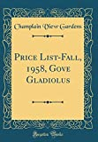 Amazon / Forgotten Books: Price List - Fall, 1958, Gove Gladiolus Classic Reprint (Champlain View Gardens)