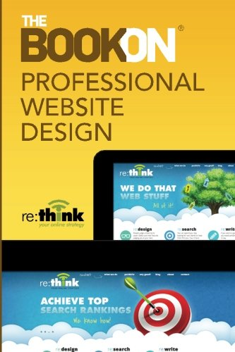 The Book On Professional Website Design Re Think 9781938671517 Amazon Com Books