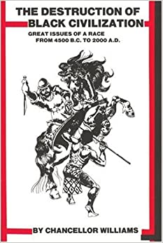 Destruction of Black Civilization : Great Issues of a Race from 4500 B.C to 2000 A.D. (Paperback)