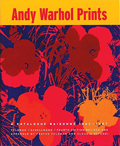 Warhol Collection Andy (Andy Warhol Prints: A Catalogue Raisonné 1962-1987)