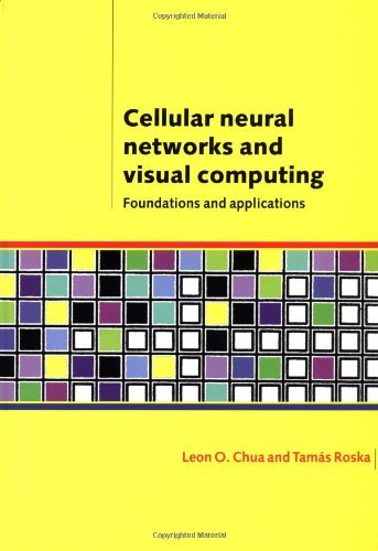 Download Cellular Neural Networks and Visual Computing: Foundations and Applications Pdf